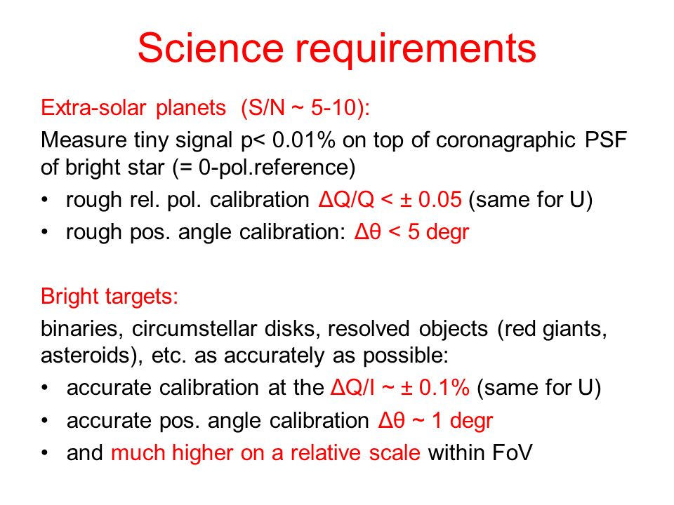 Science requirements Extra-solar planets (S/N ~ 5-10):