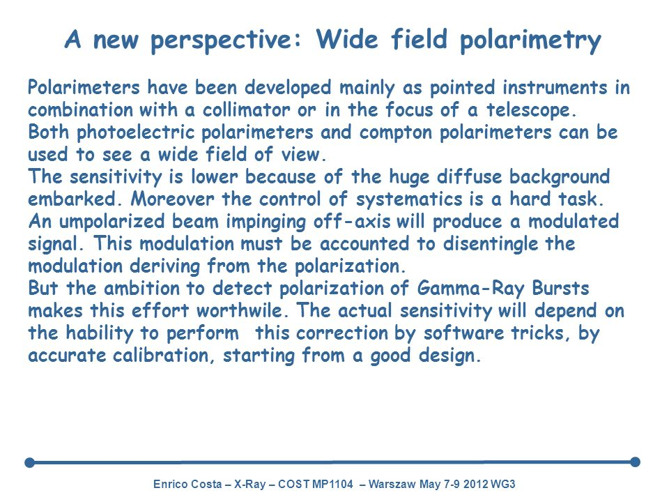 A new perspective: Wide field polarimetry