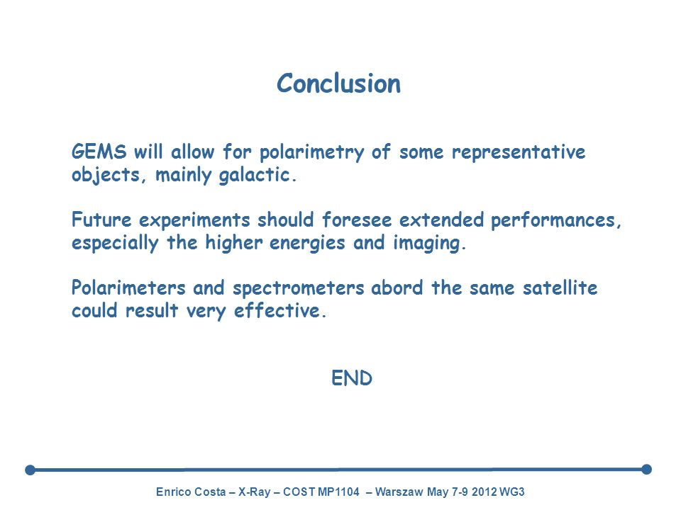 Conclusion GEMS will allow for polarimetry of some representative objects, mainly galactic.