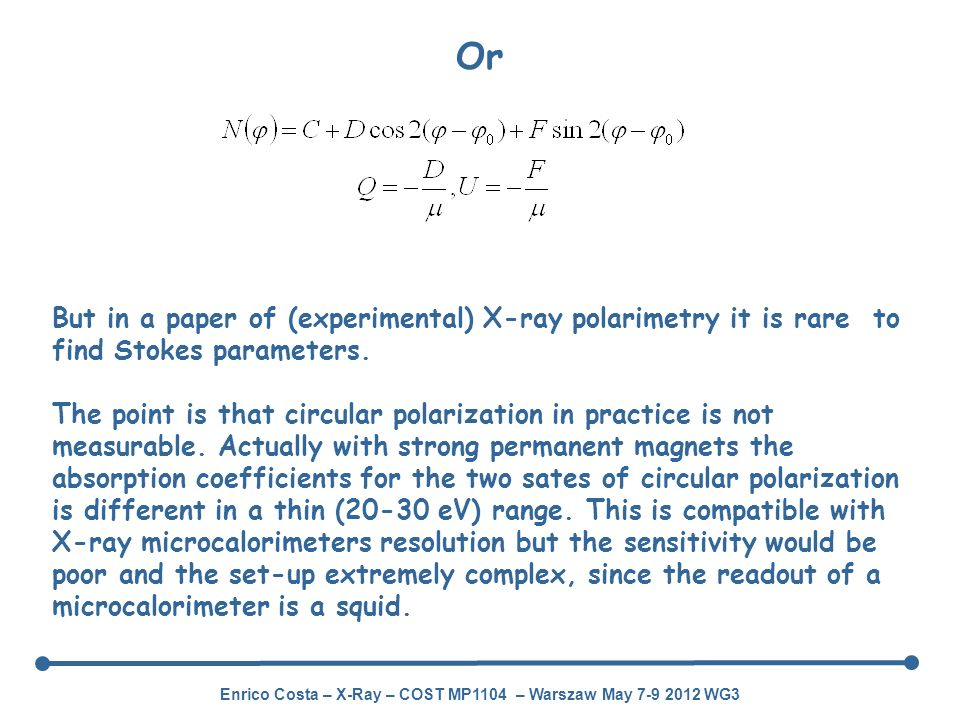Or But in a paper of (experimental) X-ray polarimetry it is rare to find Stokes parameters.
