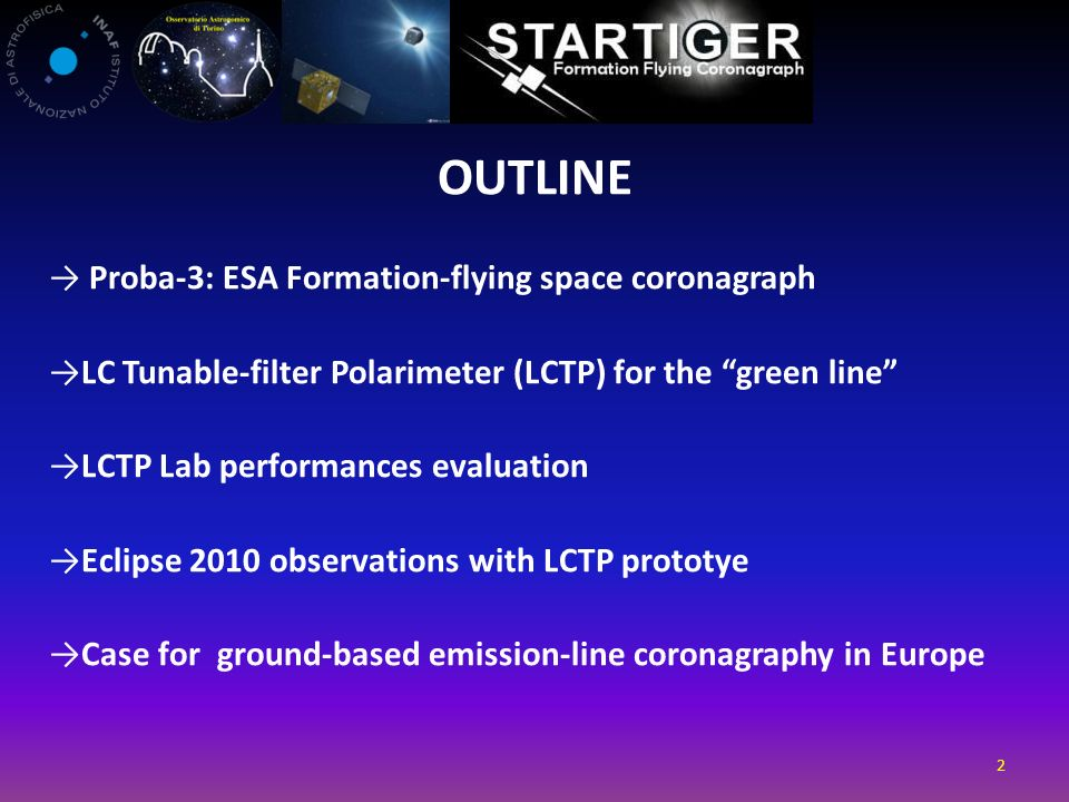 OUTLINE Proba-3: ESA Formation-flying space coronagraph