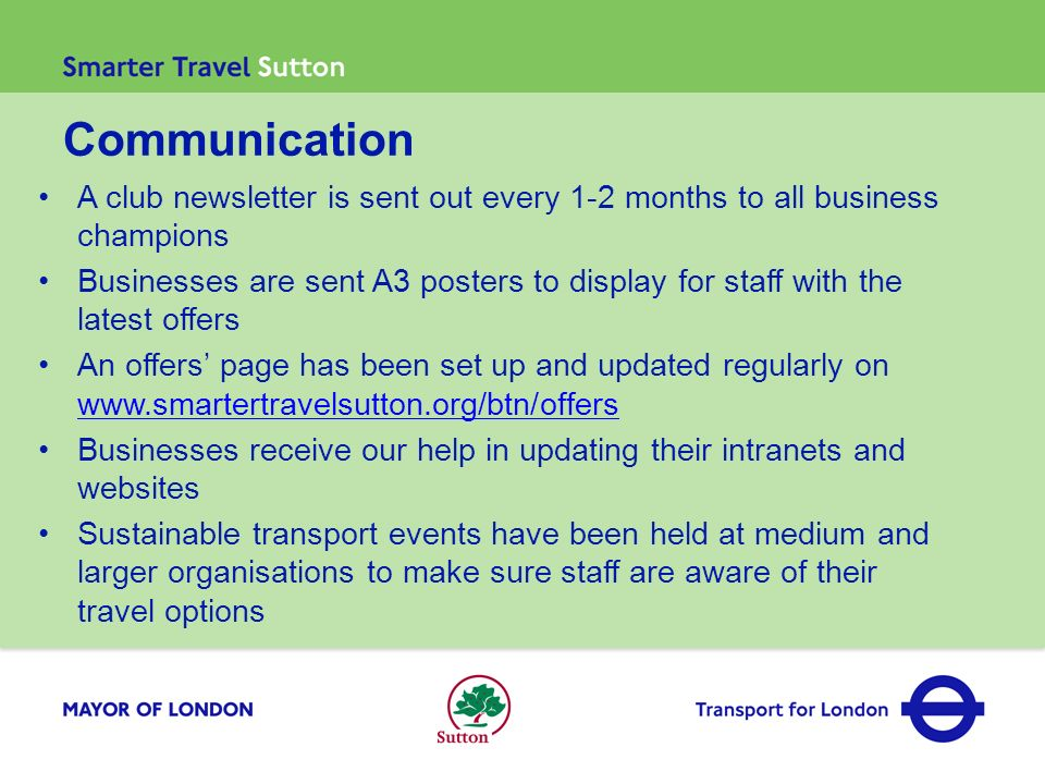 Communication A club newsletter is sent out every 1-2 months to all business champions.