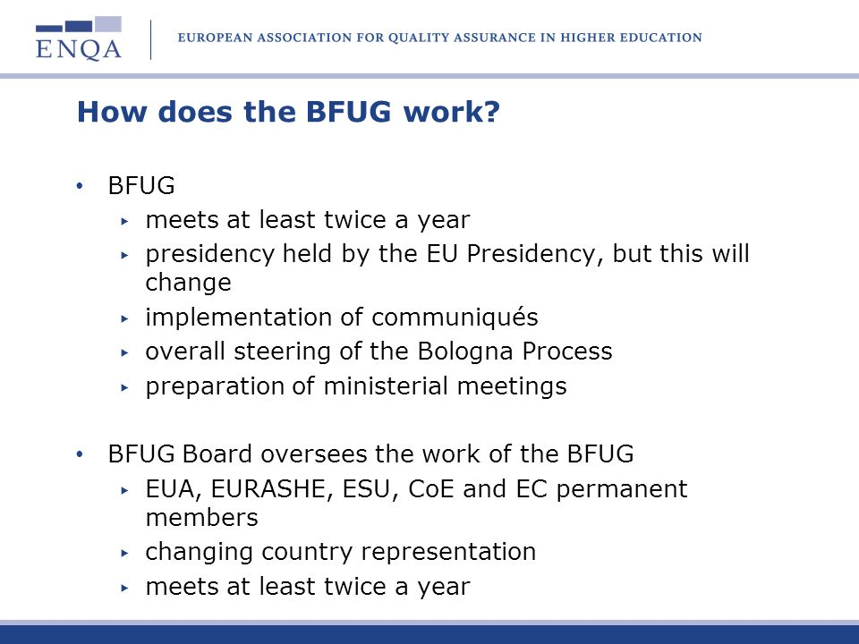 How does the BFUG work BFUG meets at least twice a year