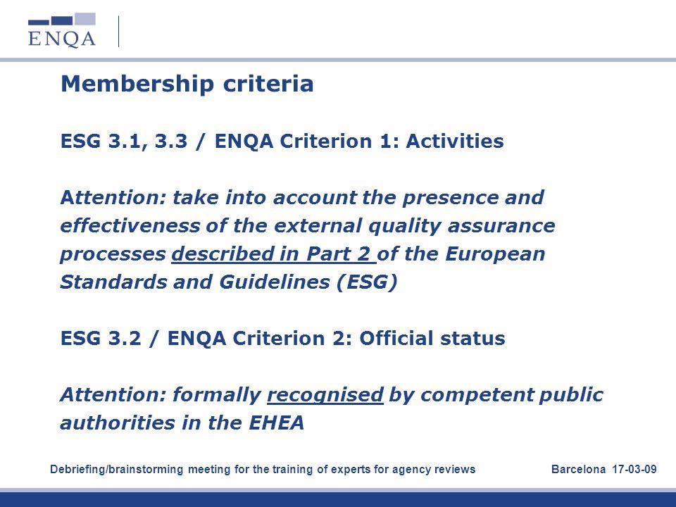 Membership criteria ESG 3. 1, 3. 3 / ENQA Criterion 1: Activities