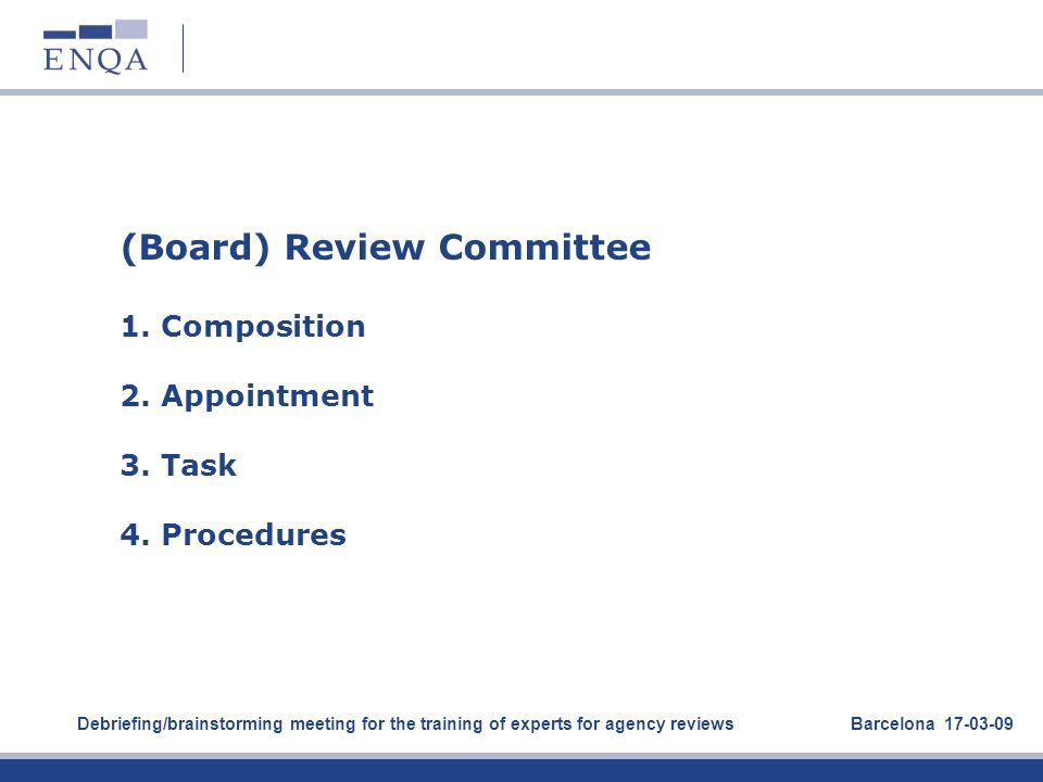(Board) Review Committee 1. Composition 2. Appointment 3. Task 4
