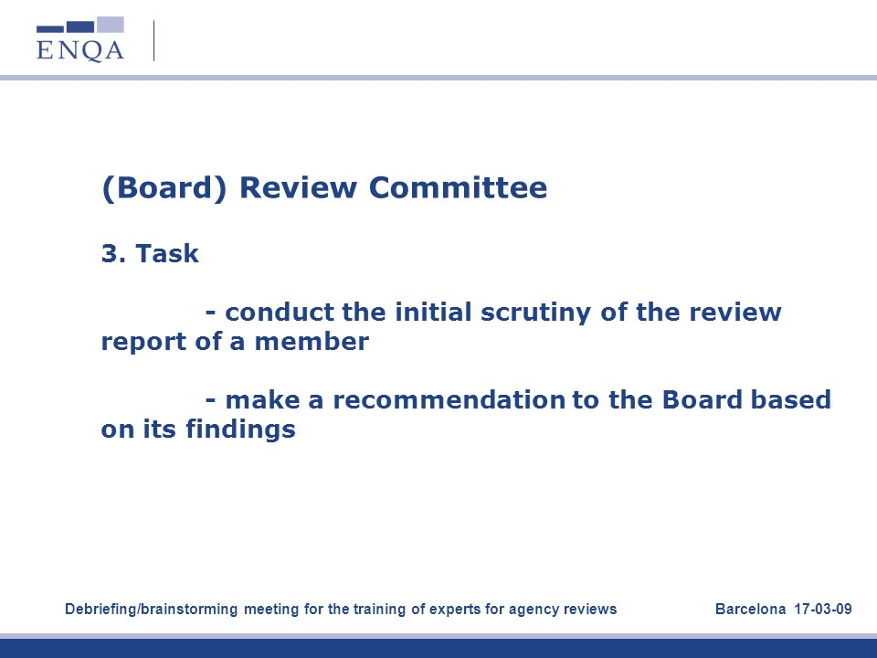 (Board) Review Committee 3. Task