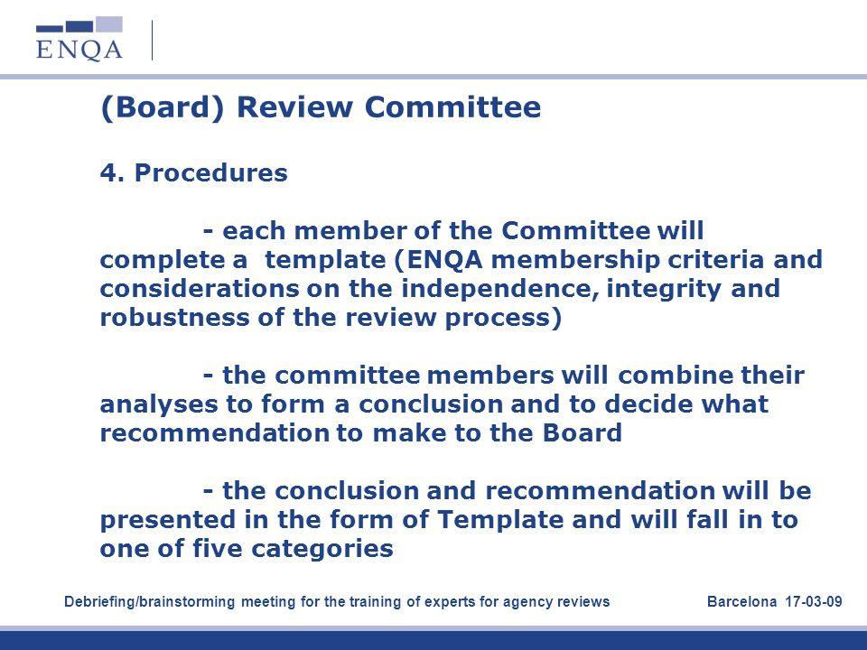 (Board) Review Committee 4. Procedures