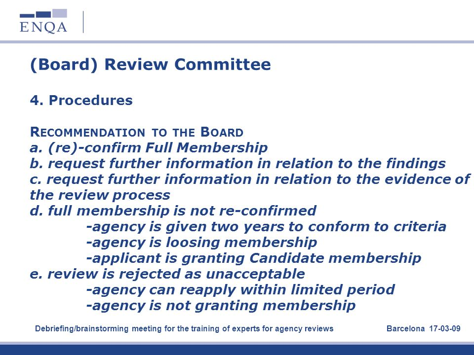 (Board) Review Committee 4. Procedures Recommendation to the Board a