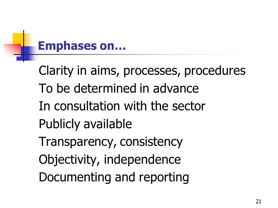 Clarity in aims, processes, procedures To be determined in advance