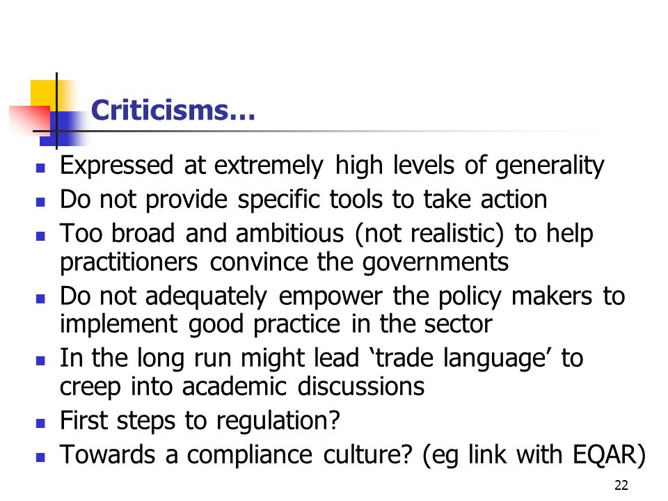Criticisms… Expressed at extremely high levels of generality