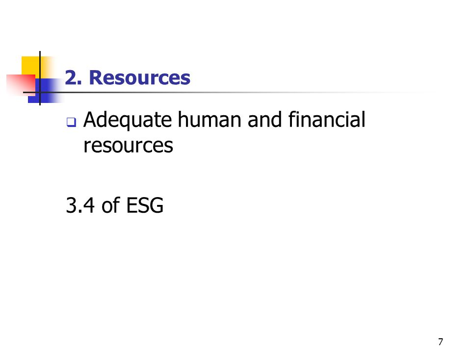 Adequate human and financial resources