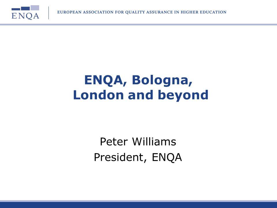 ENQA, Bologna, London and beyond