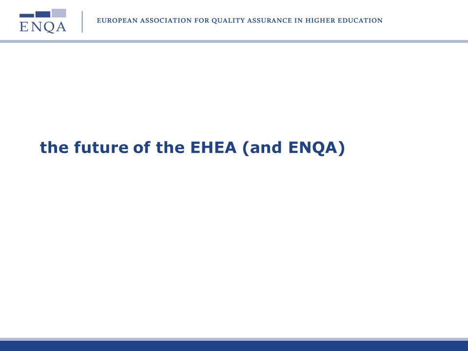 the future of the EHEA (and ENQA)