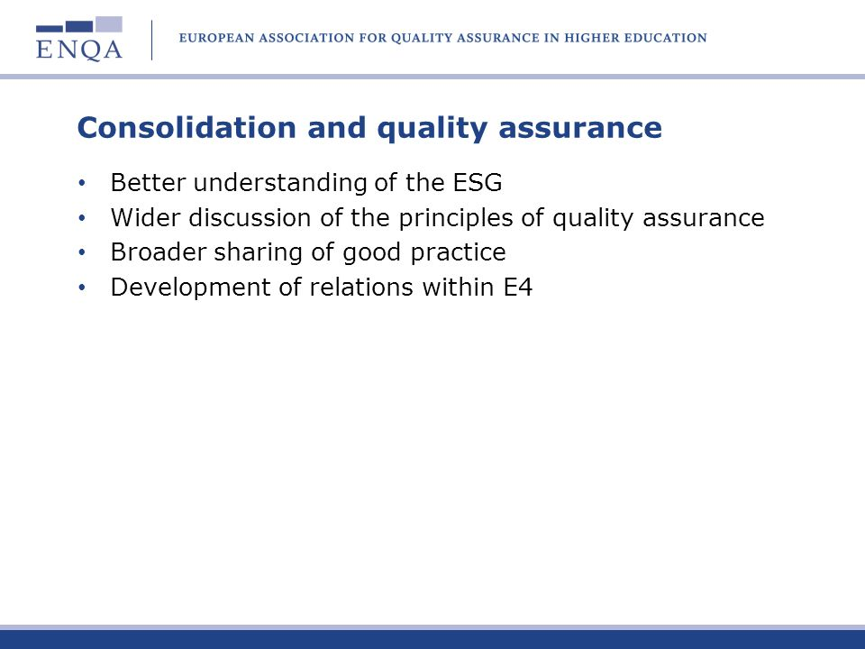 Consolidation and quality assurance