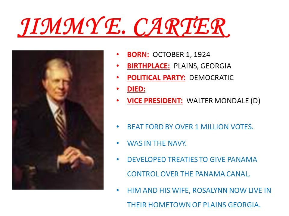 a description of jimmy carter born in october in plains georgia Biography of jimmy carter jimmy carter aspired to make government competent and compassionate jr--was born october 1, 1924, in plains, georgia.