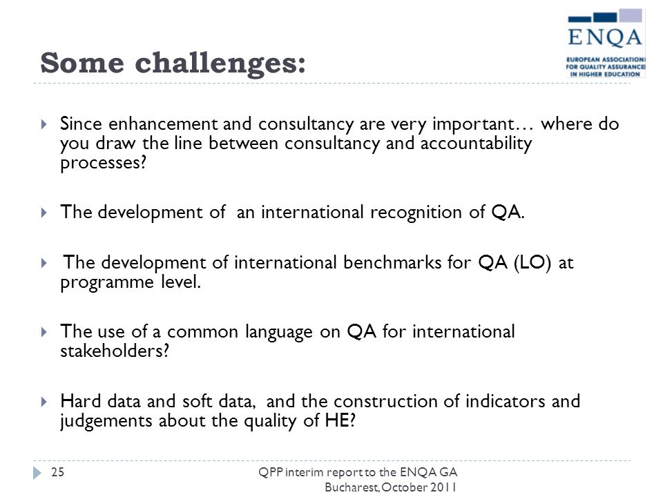 Some challenges: Since enhancement and consultancy are very important… where do you draw the line between consultancy and accountability processes