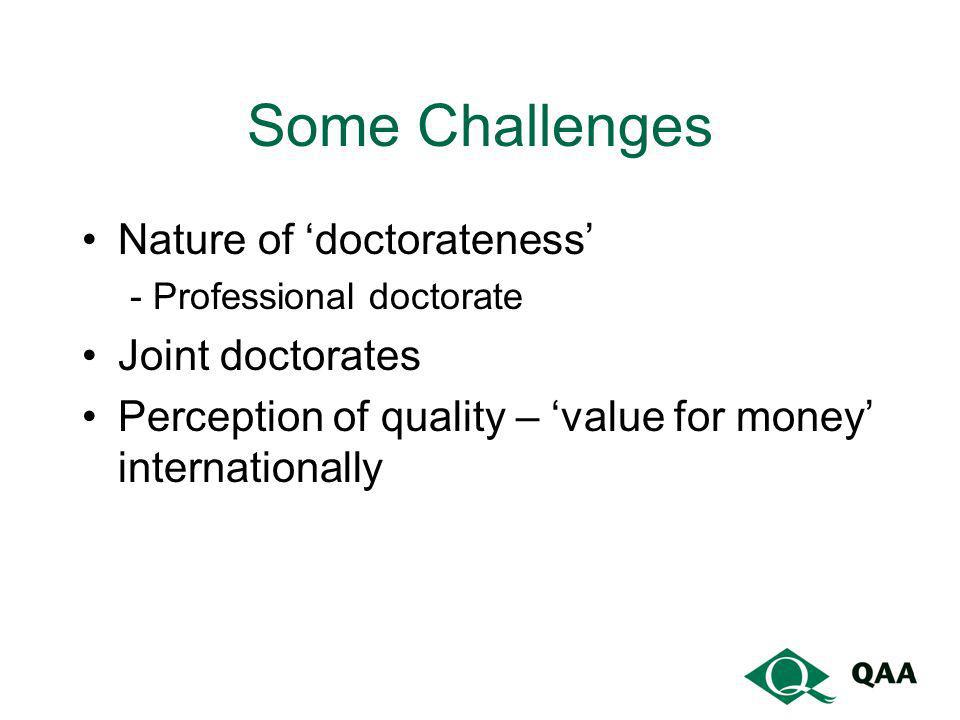 Some Challenges Nature of 'doctorateness' Joint doctorates