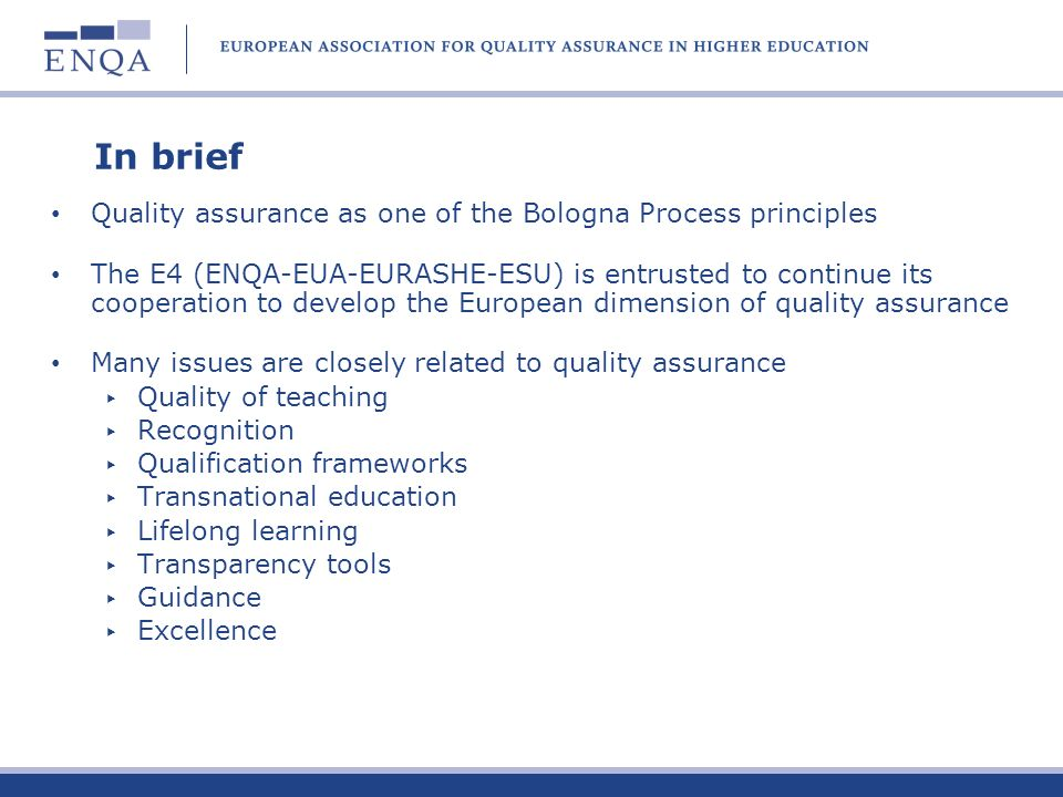 In brief Quality assurance as one of the Bologna Process principles