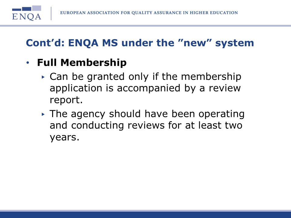 Cont'd: ENQA MS under the new system