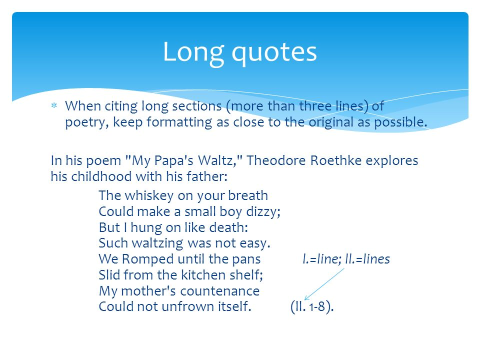 citing a poem within an essay Use parenthetical citations [to] refer the reader  to line numbers for poetry--(7), ( 2-6) for multiple lines, (2, 4, 7) for multiple, non-consecutive.