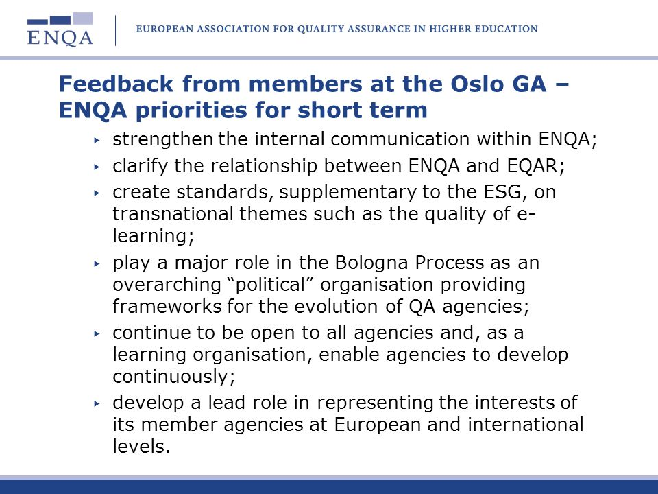 Feedback from members at the Oslo GA – ENQA priorities for short term
