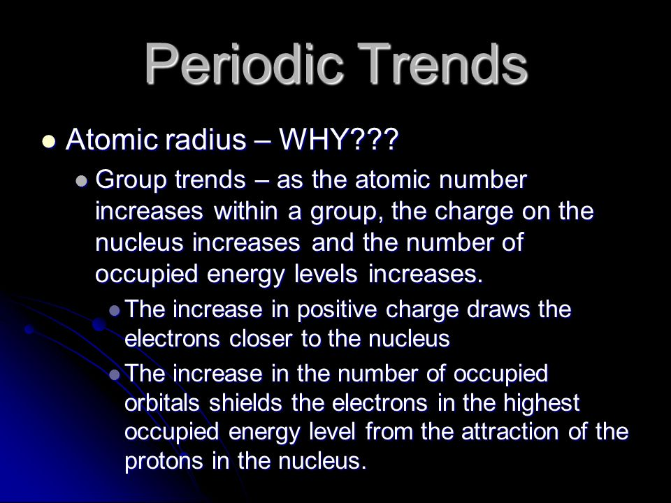 Periodic Trends Atomic radius – WHY