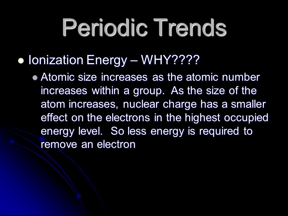 Periodic Trends Ionization Energy – WHY