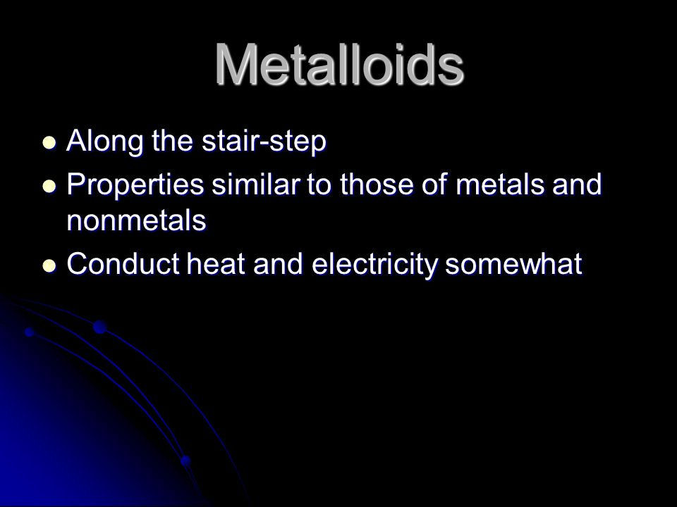 Metalloids Along the stair-step