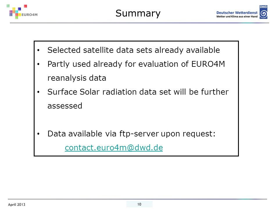 Summary Selected satellite data sets already available