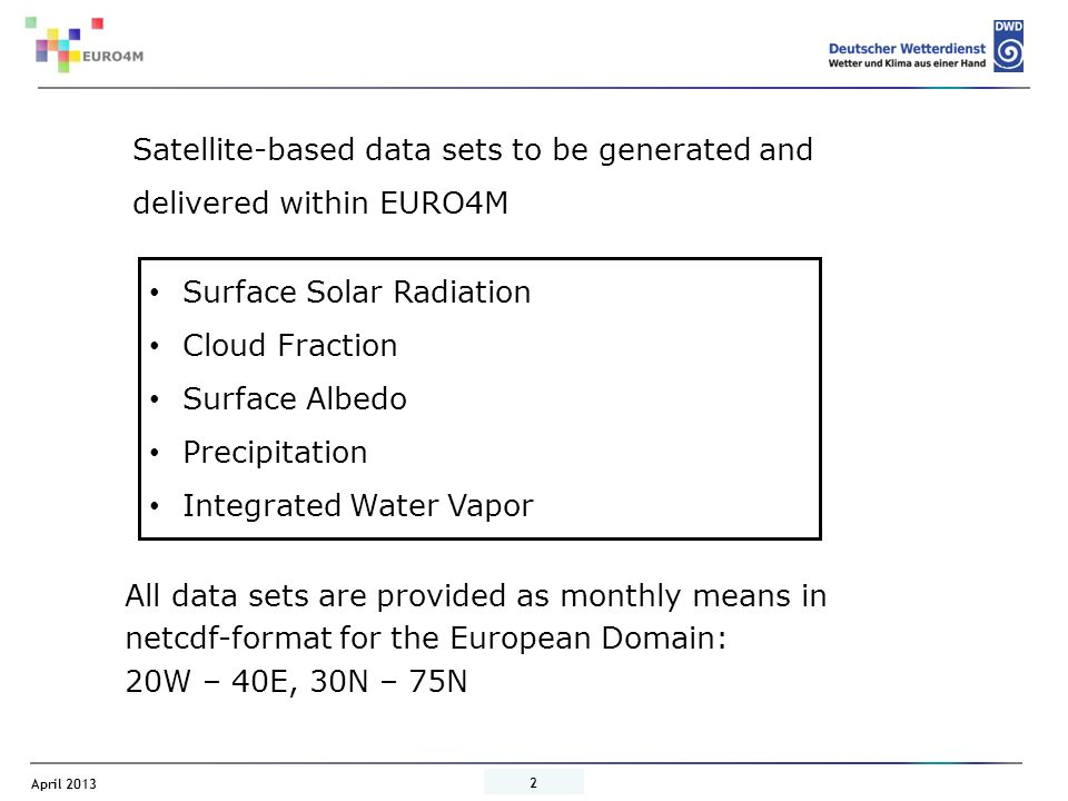 Satellite-based data sets to be generated and delivered within EURO4M