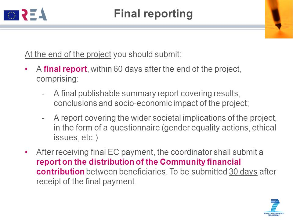 Final reporting At the end of the project you should submit: