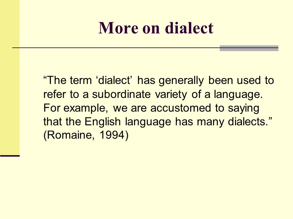 More on dialect