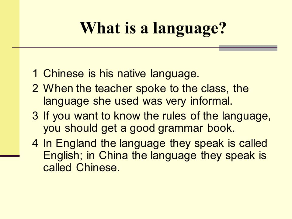 What is a language 1 Chinese is his native language.