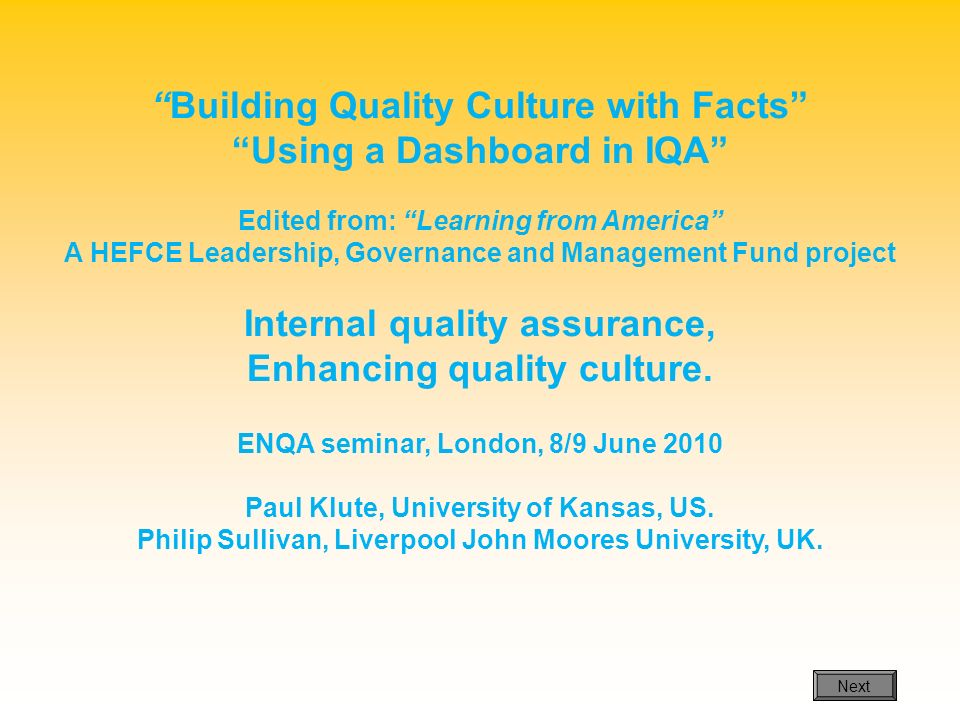 Building Quality Culture with Facts Using a Dashboard in IQA