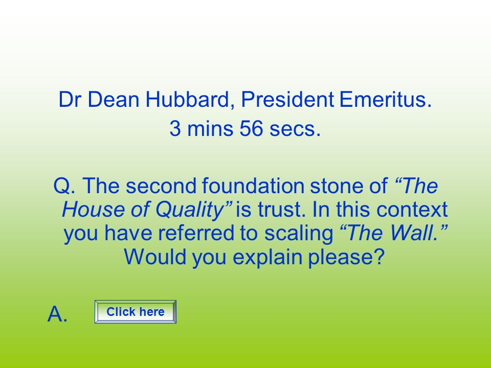 Dr Dean Hubbard, President Emeritus.