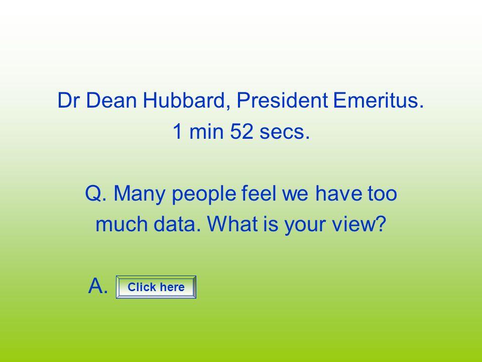 Dr Dean Hubbard, President Emeritus. 1 min 52 secs.