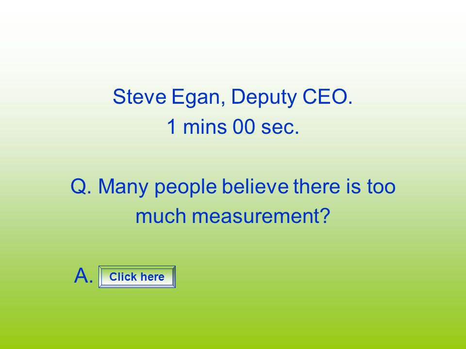 Q. Many people believe there is too