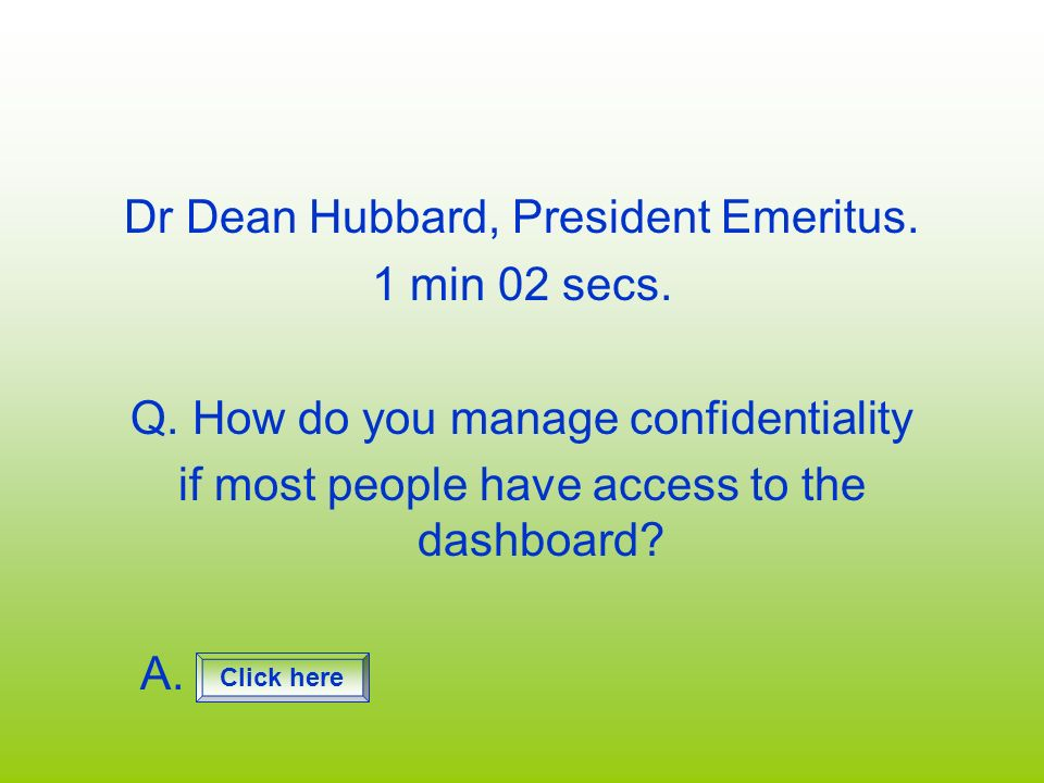 Dr Dean Hubbard, President Emeritus. 1 min 02 secs.