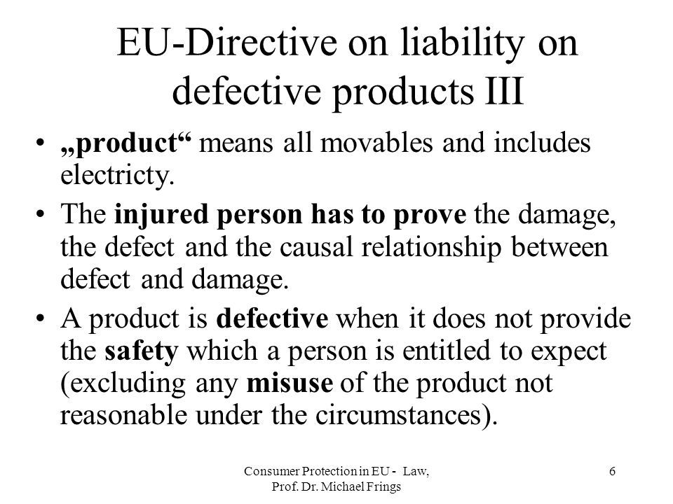 EU-Directive on liability on defective products III