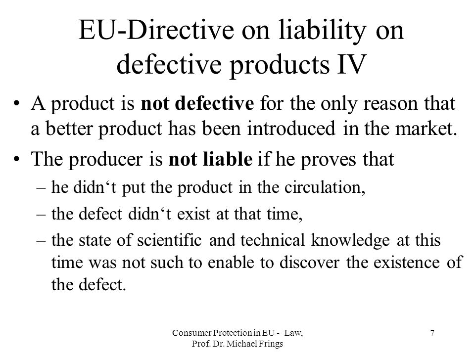 EU-Directive on liability on defective products IV