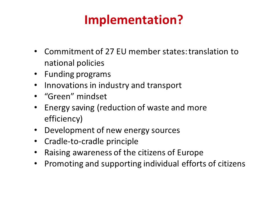 Implementation Commitment of 27 EU member states: translation to national policies. Funding programs.