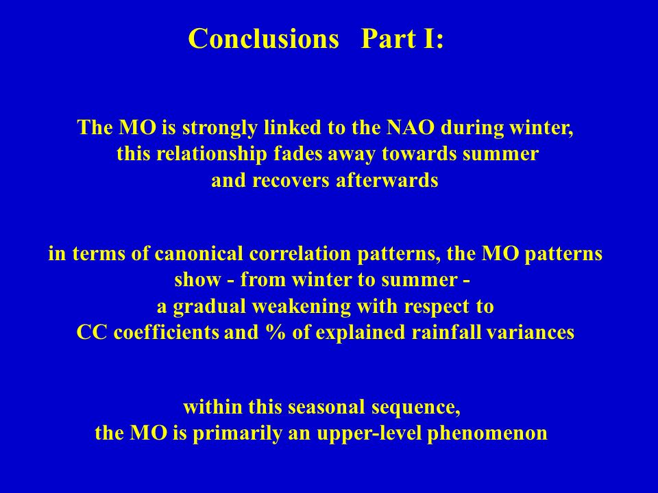 Conclusions Part I: The MO is strongly linked to the NAO during winter, this relationship fades away towards summer.