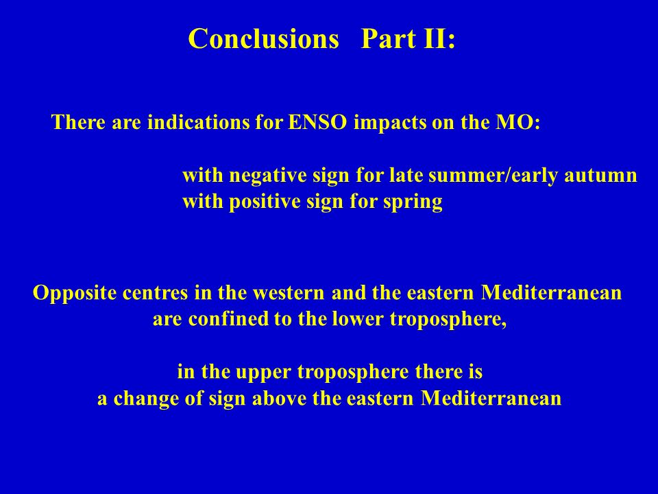 Conclusions Part II: There are indications for ENSO impacts on the MO: