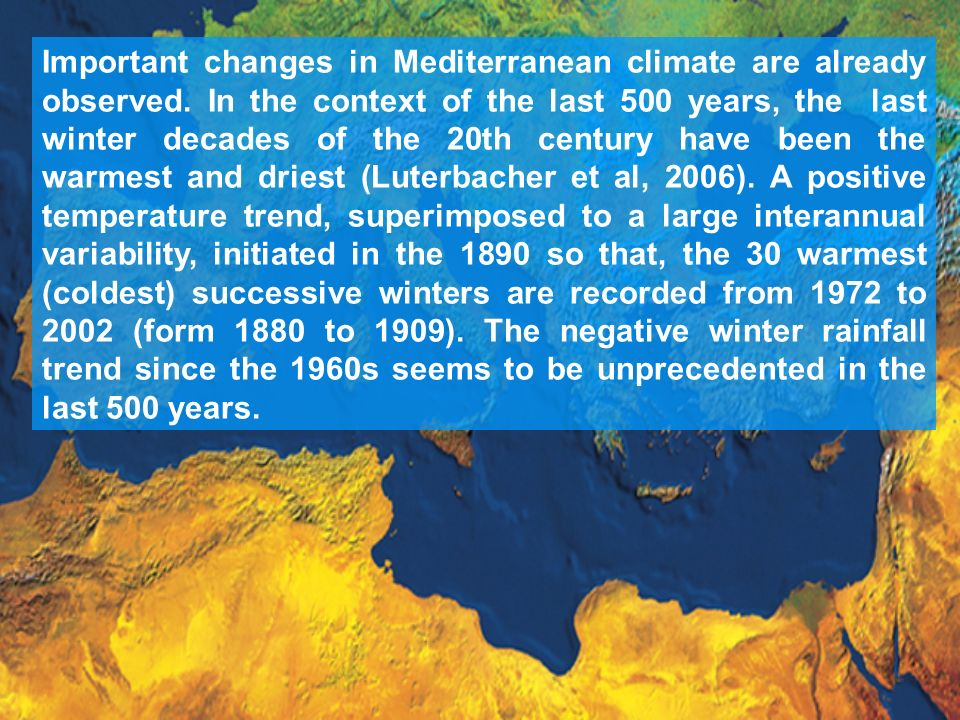Important changes in Mediterranean climate are already observed