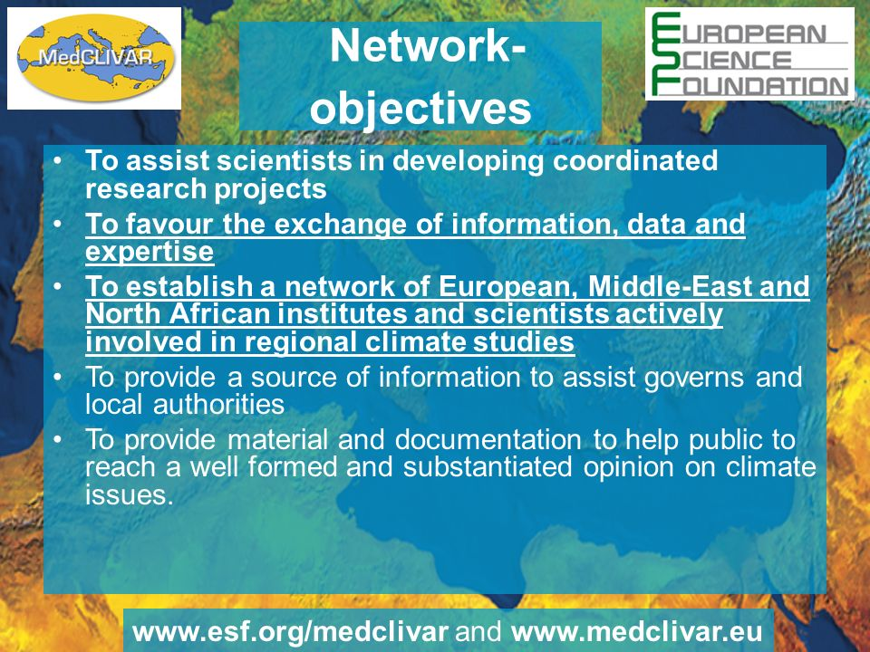 Network-objectives To assist scientists in developing coordinated research projects. To favour the exchange of information, data and expertise.