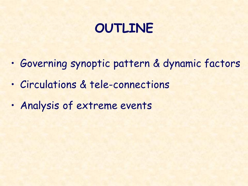 OUTLINE Governing synoptic pattern & dynamic factors