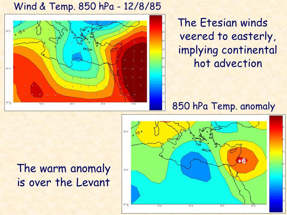 The warm anomaly is over the Levant