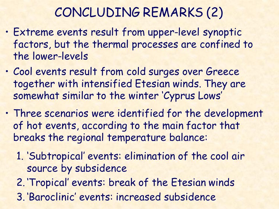 CONCLUDING REMARKS (2) Extreme events result from upper-level synoptic factors, but the thermal processes are confined to the lower-levels.