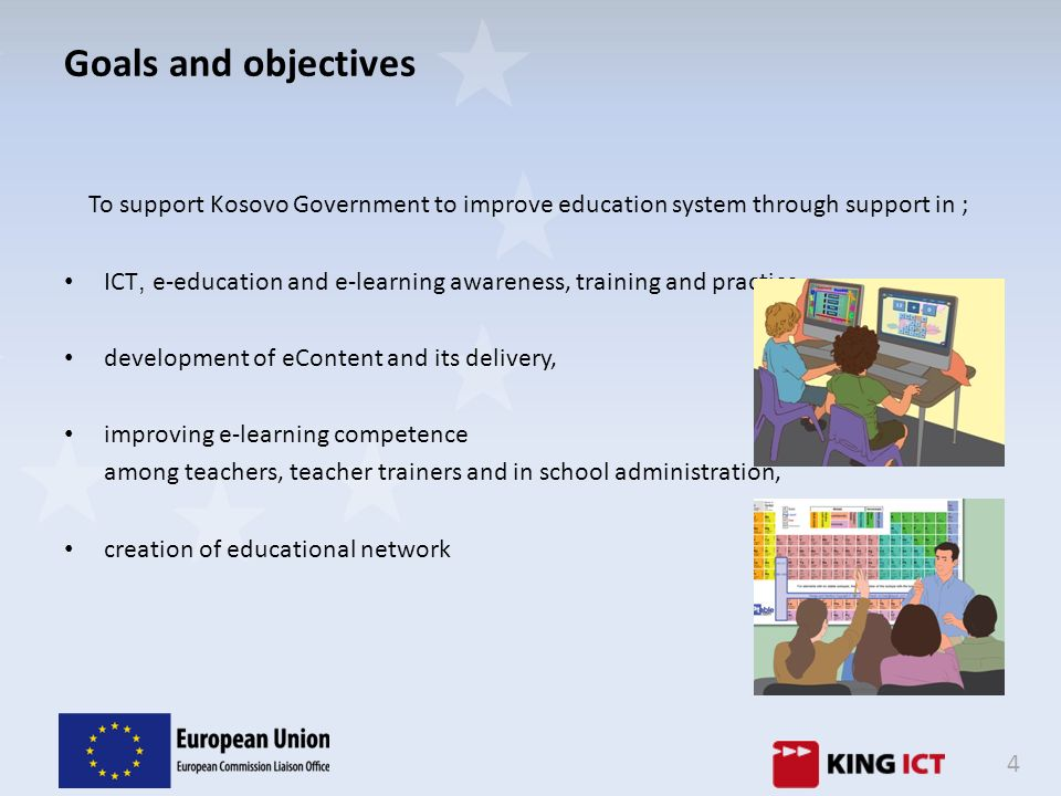 Goals and objectives To support Kosovo Government to improve education system through support in ;
