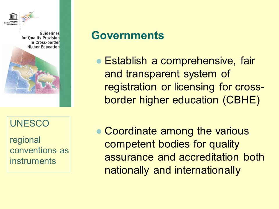 Governments Establish a comprehensive, fair and transparent system of registration or licensing for cross-border higher education (CBHE)